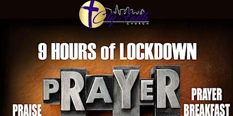 9 HOURS of LOCKDOWN PRAISE, PRAYER, & PRAYER BREAKFAST tickets