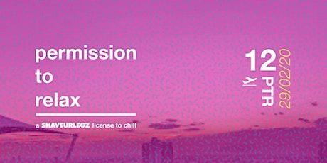 Guest List: Permission to Relax 12 - Entrada limite 5PM entradas