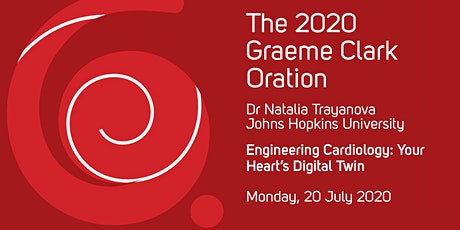 2020 Graeme Clark Oration - Dr Natalia Trayanova - **CANCELLED** tickets