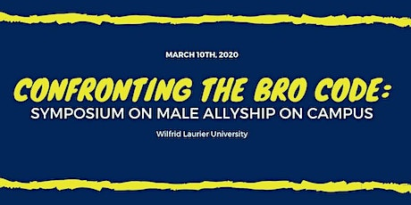 Confronting the Bro Code: Symposium on Male Allyship on Campus tickets