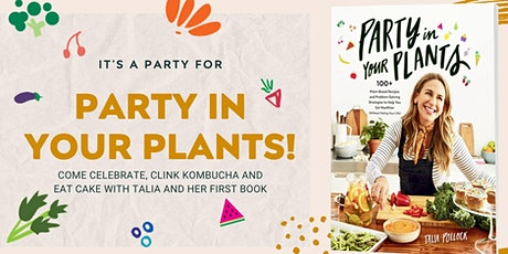 Talia Pollock's PARTY IN YOUR PLANTS Book Party! tickets