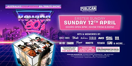 Rewind 80s LIVE Easter Sunday at Publican, Mornington! tickets
