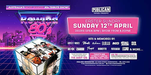Rewind 80s LIVE Easter Sunday at Publican, Mornington!