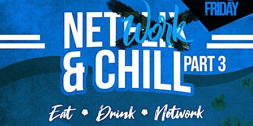 Network & Chill