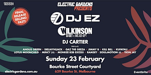 Electric Gardens Presents  DJ EZ + Wilkinson