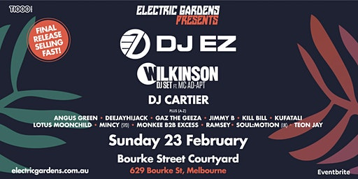 Electric Gardens Presents  DJ EZ + Wilkinson