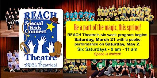 REACH Theatre Spring 2020 Registration - 6 Saturdays: March 21 through May 2