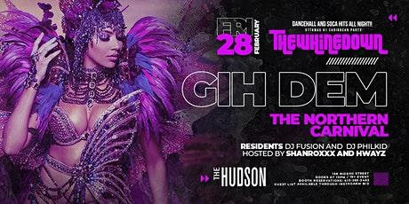 The Whine Down Presents - GIH DEM ( The Northern Carnival) tickets