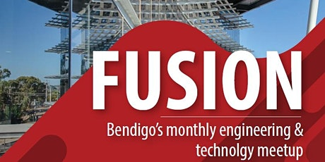 Fusion - Launch of Engineering & Technology Meetup in Bendigo tickets