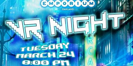 3.24 VR NIGHT feat SUPER HOT at Emporium Oakland tickets