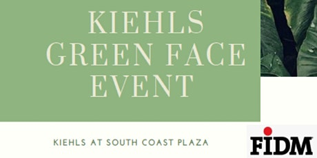 Kiehl's Green Face Event tickets