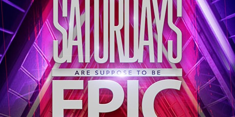 Saturdays should be Epic tickets