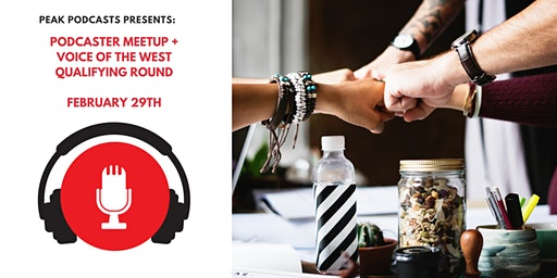 Podcaster Meetup + Voice of the West February Qualifying Round