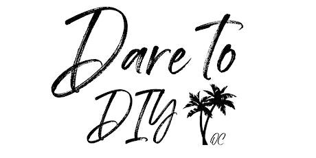 Dare to DIY OC - Grand Opening tickets