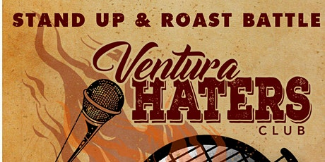 Ventura Haters Club! (Stand Up & Roast Battle) 2.26.2020 tickets