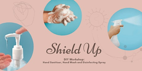 DIY Workshop: Hand Sanitiser, Hand Wash and Disinfecting Spray tickets