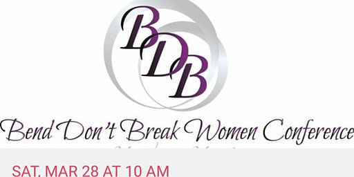Bend don't Break Women's Movement/Conference