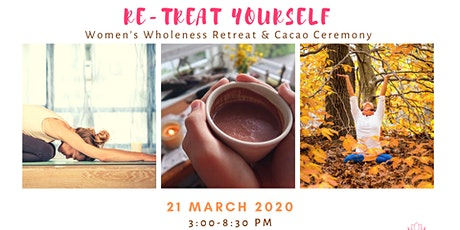 Re-Treat Yourself: Women's Retreat + Cacao Ceremony tickets