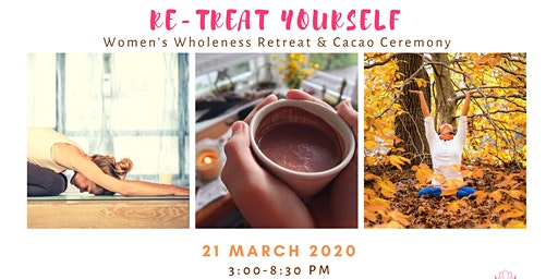 Re-Treat Yourself: Women's Retreat + Cacao Ceremony