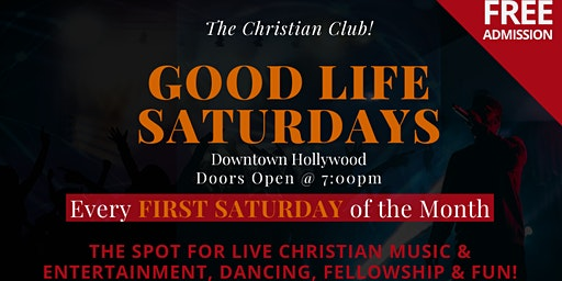 Good Life Saturdays - Hollywood | Live Christian Music/Entertainment, DJ, Dancing & More