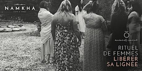 RITUEL DE FEMMES | LIBÉRER SA LIGNÉE billets