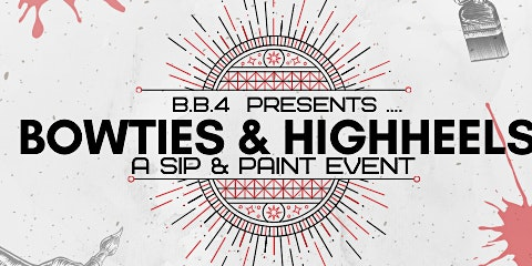 """""""BowTies & HighHeels"""" a sip and paint event"""