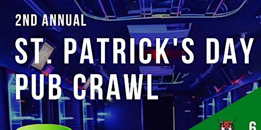 2ND ANNUAL ST. PATRICKS DAY PUB CRAWL