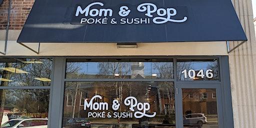 Mom & Pop Poké & Sushi (GRAND OPENING)
