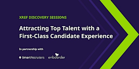 Attracting Top Talent with a First-Class Candidate Experience tickets