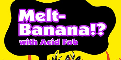 Melt-Banana (from Japan) with Acid Fab (Nick Reinhart/Tera Melos) tickets