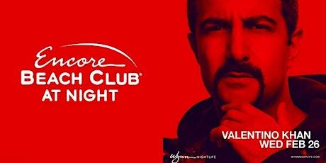 Encore Beachclub at Night w/VALENTINO KHAN (FREE ENTRY & FREE DRINKS) tickets