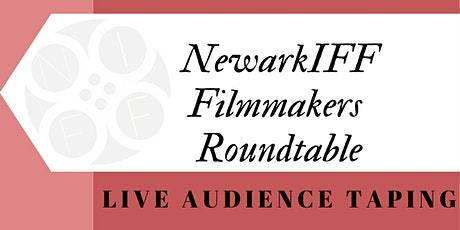 "LIVE AUDIENCE TAPING OF  ""NEWARKIFF FILMMAKERS ROUNDTABLE"" tickets"