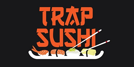 Trap Sushi ft. Scotty ATL tickets
