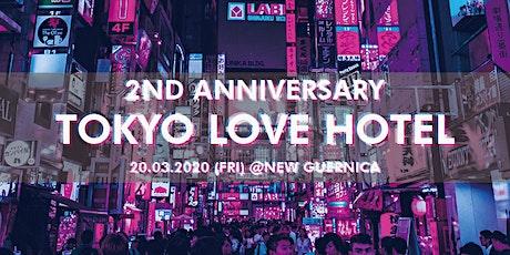 Tokyo Love Hotel 2nd Anniversary tickets