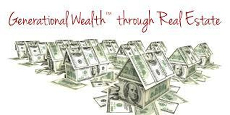 Generational Wealth through Real Estate Investing ONLINE tickets