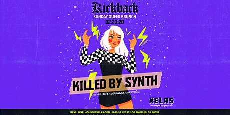 Xelas presents Kickback Queer Brunch feat. Killed By Synth tickets