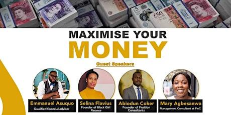 Maximise Your Money tickets
