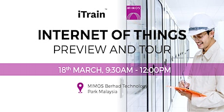 Preview and Tour: Internet of Things by MIMOS tickets