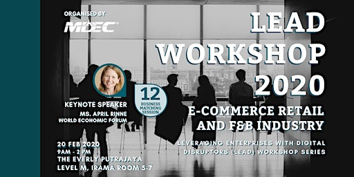 Leveraging Enterprises with Digital Disruptors (LEAD) Workshop 2020 E-Commerce Retail and F&B Industry
