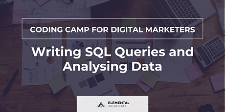 Coding Camp for Digital Marketers: Writing SQL Queries & Analysing Data tickets