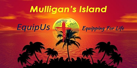 EquipUs Mulligan's Island Fun Raiser tickets
