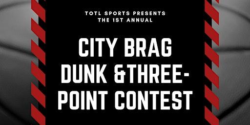 City Brag Dunk & 3-Point Contest
