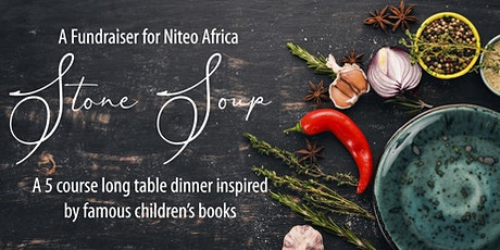 Stone Soup - A Five Course Fundraiser for Niteo Africa tickets