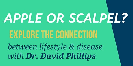 Apple or Scalpel?  Dr. David Phillips tickets
