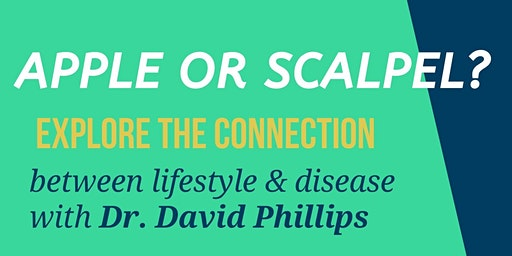 Apple or Scalpel?  Dr. David Phillips