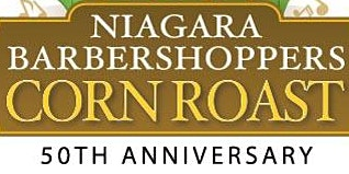 Niagara Barbershoppers 50th Anniversary Corn Roast