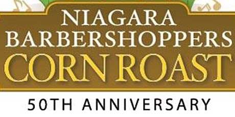 Niagara Barbershoppers 50th Anniversary Corn Roast tickets