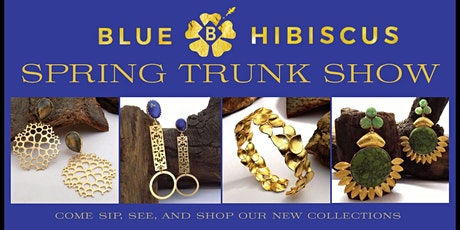 Blue Hibiscus Spring Trunk Show tickets