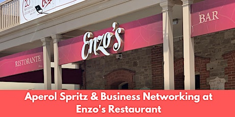 Aperol Spritz & Business Networking at Enzo's Restaurant  tickets
