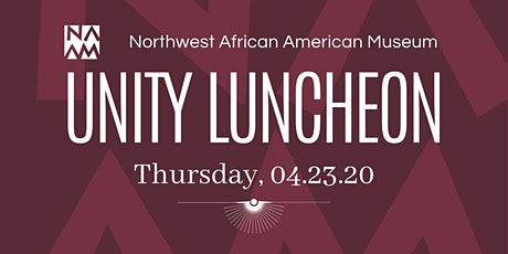 2020 Unity Luncheon | Benefiting the Northwest African American Museum tickets